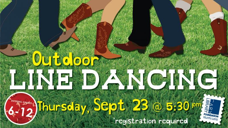 Outdoor Line Dancing for Teens entering grades 6-12. Thursday, Sept. 23 @ 5:30 PM *Registration Required