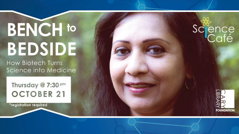 Thu., Oct. 21 at 7:30 PM - Science Café: Bench to Bedside, How Biotech Turns Science into Medicine, *Registration Required