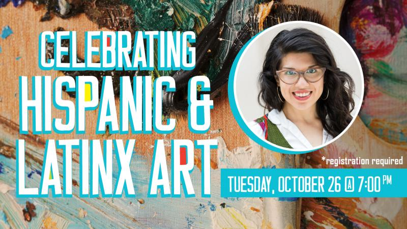 Tue., Oct. 26 at 7 PM: Celebrating Hispanic & Latinx Art *Registration Required