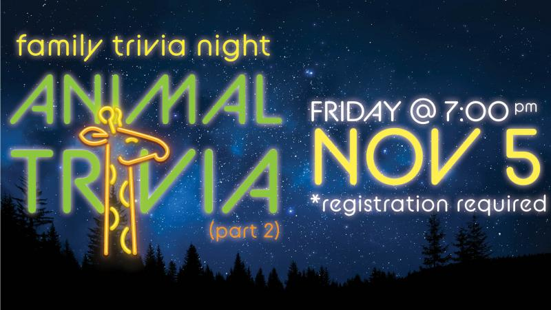 Fri., Nov. 5 at 7 PM: Family Trivia Night - Animal Trivia (Part 2) *Registration Required