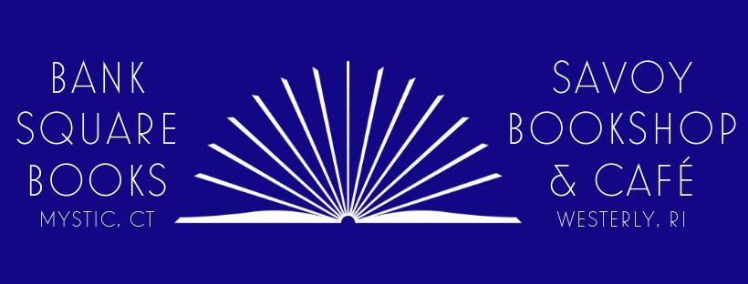 Bank Square Books, Mystic, CT / Savoy Bookshop & Cafe, Westerly, RI