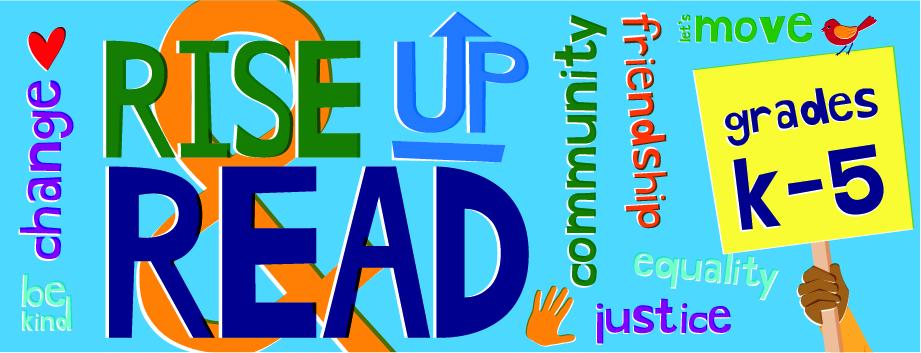 Rise Up & Read: Grades K-5