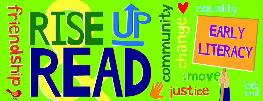 Rise Up & Read: Early Literacy