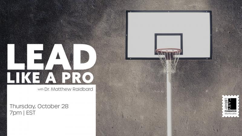 Thu., Oct. 28 at 7 PM: Lead like a Pro with Dr. Matthew Raidbard
